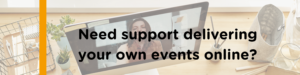 Woman presenting online with question about whether you need support t deliver your own events online